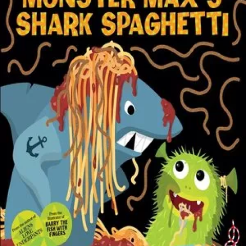 """""""Monster Max's shark spaghetti"""" by Claire Freedman"""