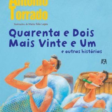 """""""Quarenta e dois mais vinte e um e outras histórias"""" by António Torrado"""