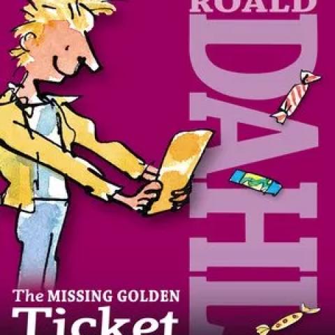 """The Missing Golden Ticket and Other Splendiferous Secrets"" by Roald Dahl"