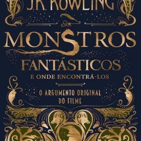 """""""Monstros fantásticos e onde encontrá-los"""" de J. K. Rowling"""