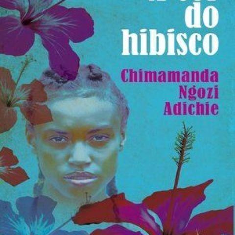 """A cor do hibisco"" de Chimamanda Ngozi Adichie"