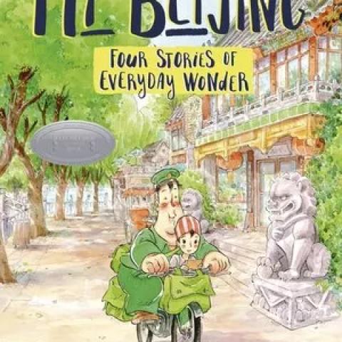 """""""My Beijing: Four Stories of Everyday Wonder"""" de Nie Jun"""